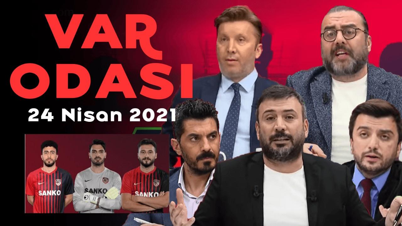 Ertem Şener ile Var Odası - 24 Nisan 2021