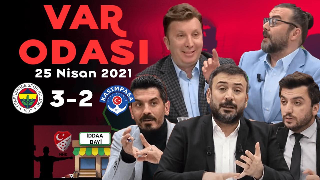 Ertem Şener ile Var Odası - 25 Nisan 2021