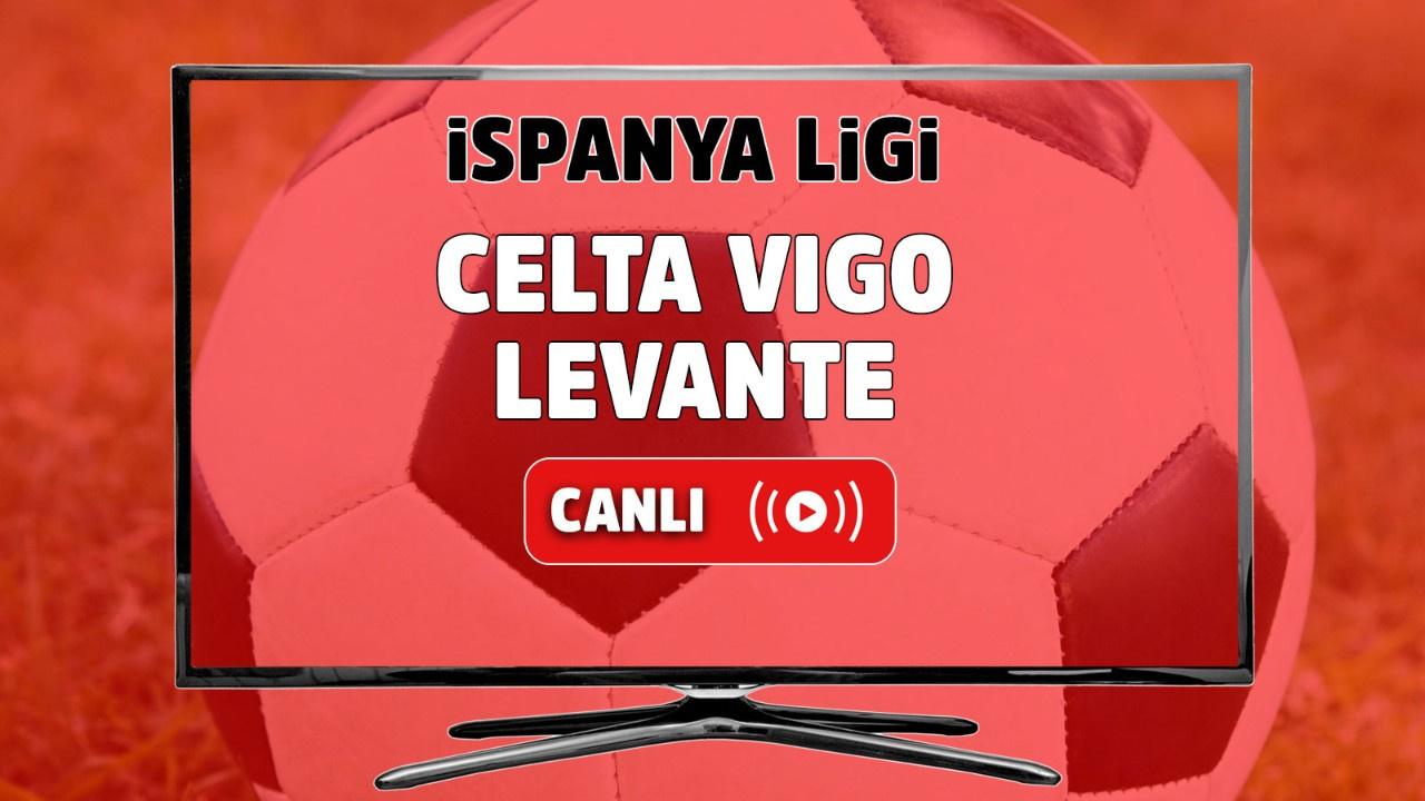 Celta Vigo - Levante Canlı