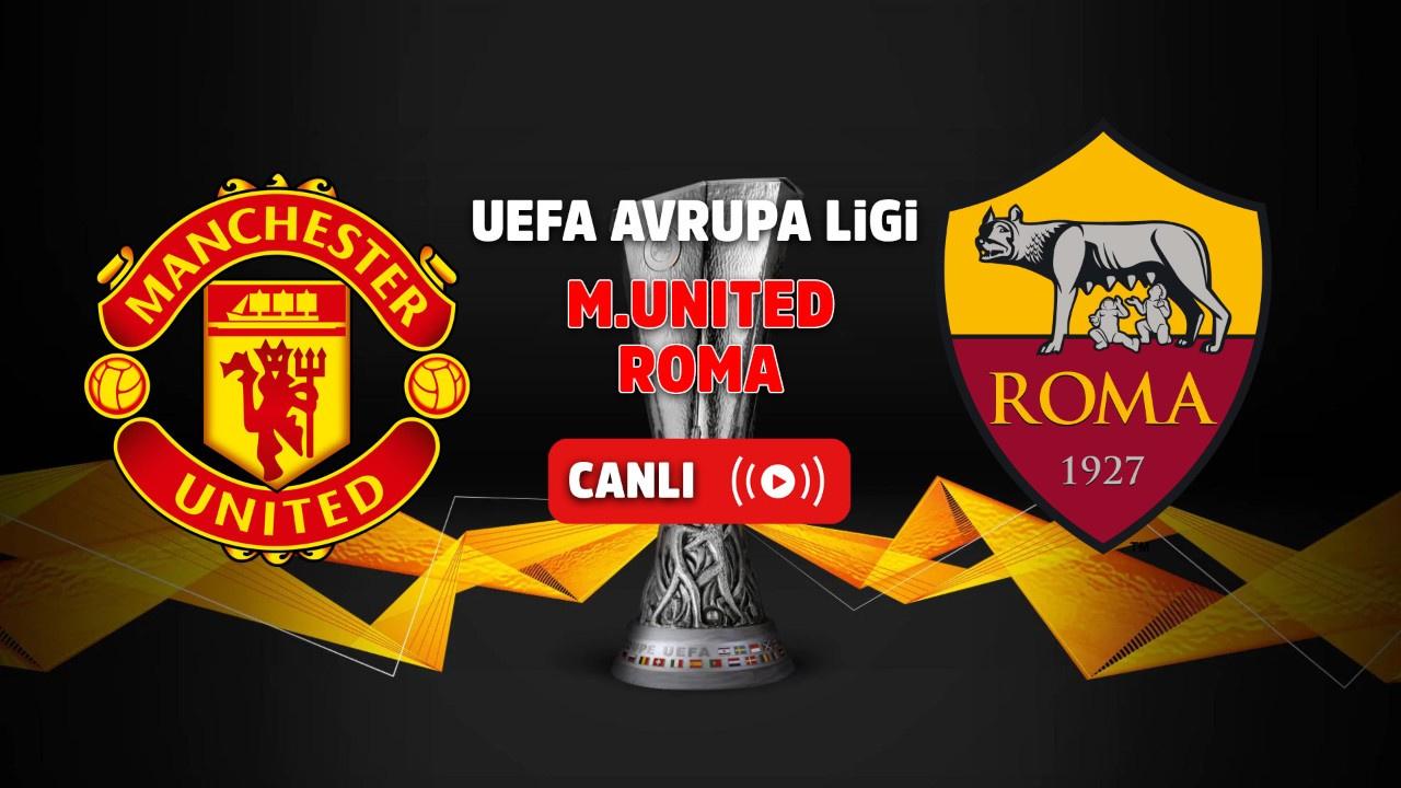 Manchester United - Roma Canlı