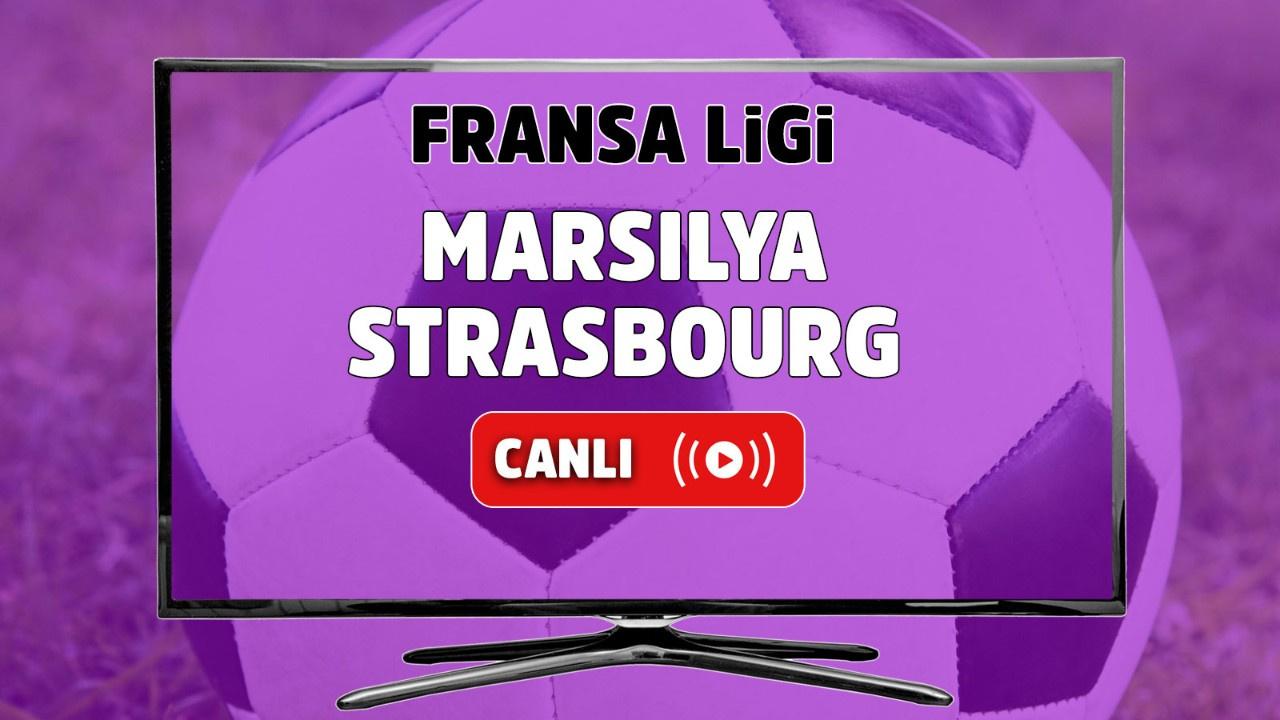 Marsilya - Strasbourg Canlı