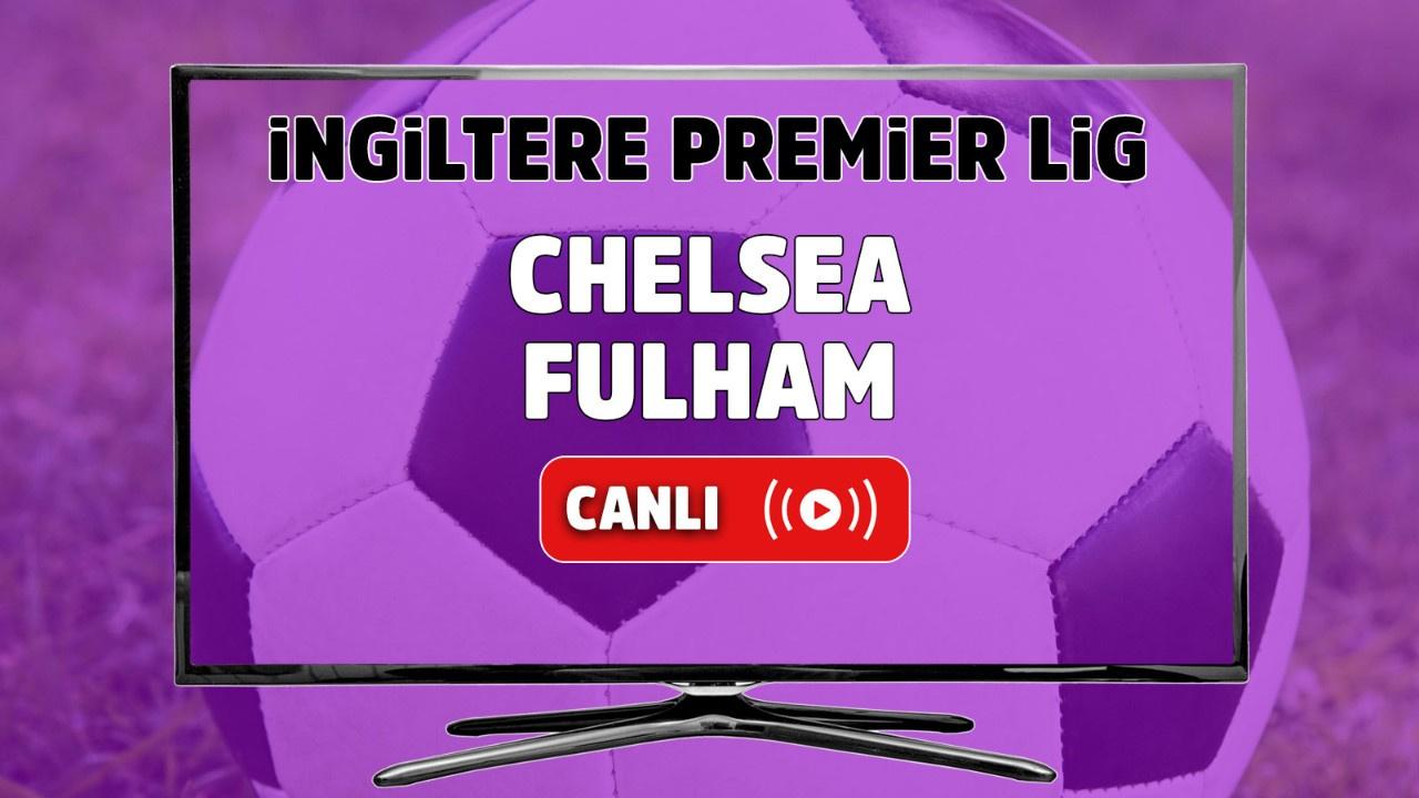 Chelsea – Fulham Canlı
