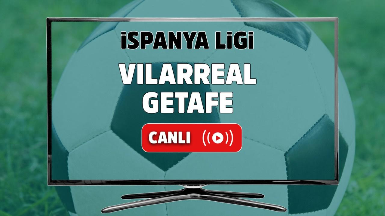 Villarreal - Getafe Canlı