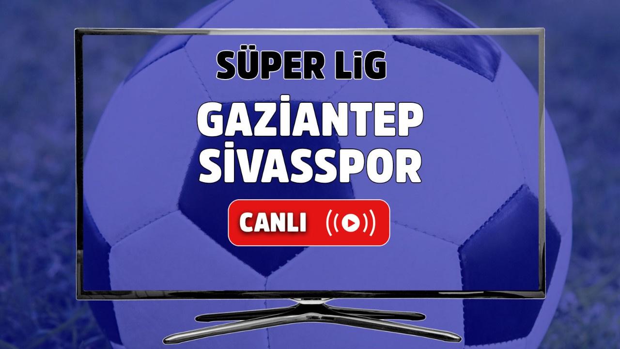 Gaziantep – Sivasspor Canlı
