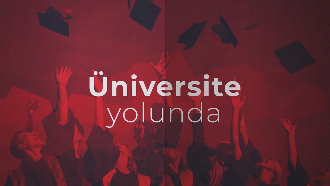 Üniversite Yolunda - 6 Mayıs 2021