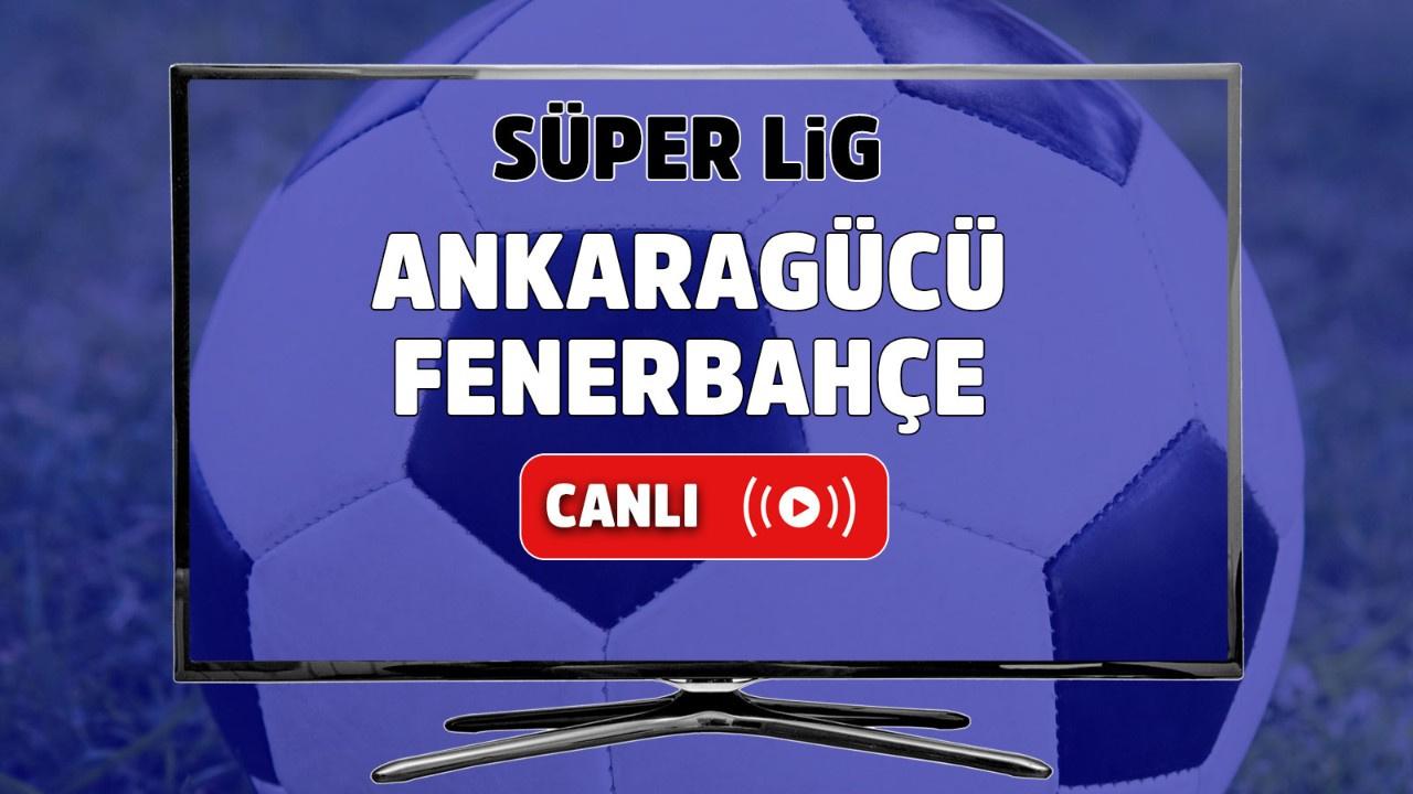 Ankaragücü – Fenerbahçe Canlı