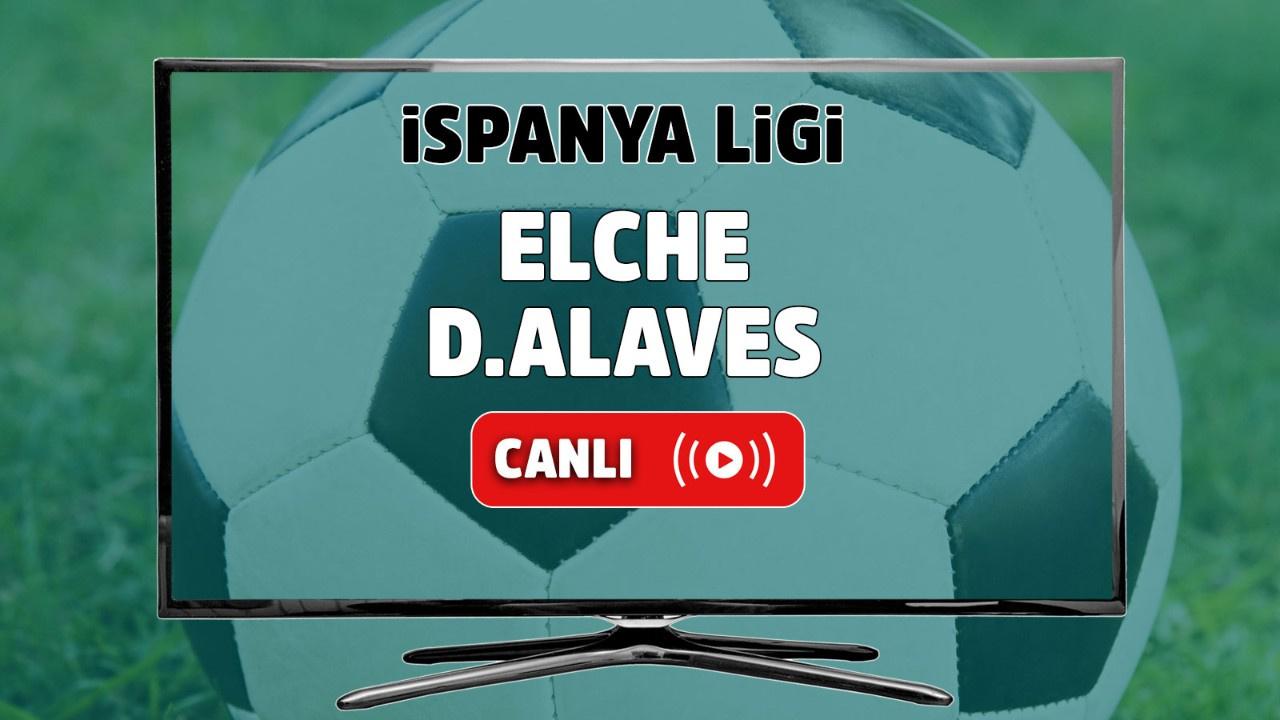 Elche - Deportivo Alaves Canlı
