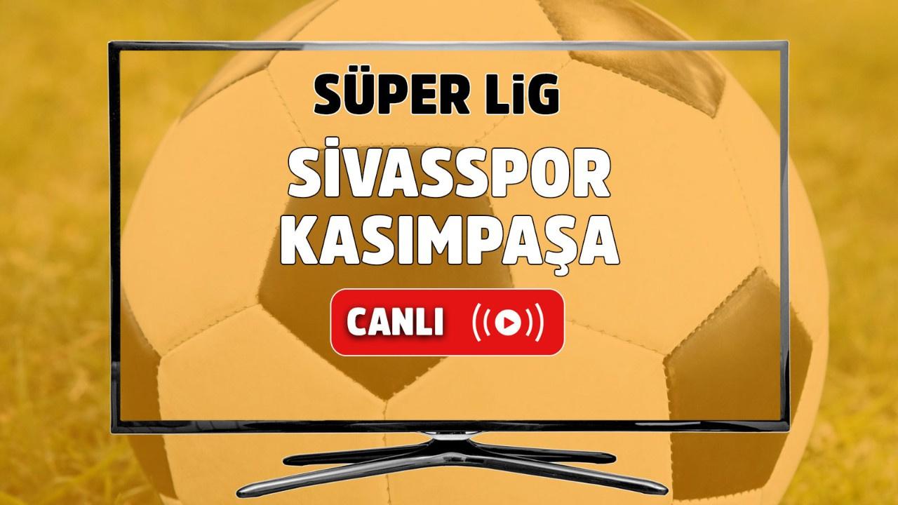Sivasspor – Kasımpaşa Canlı