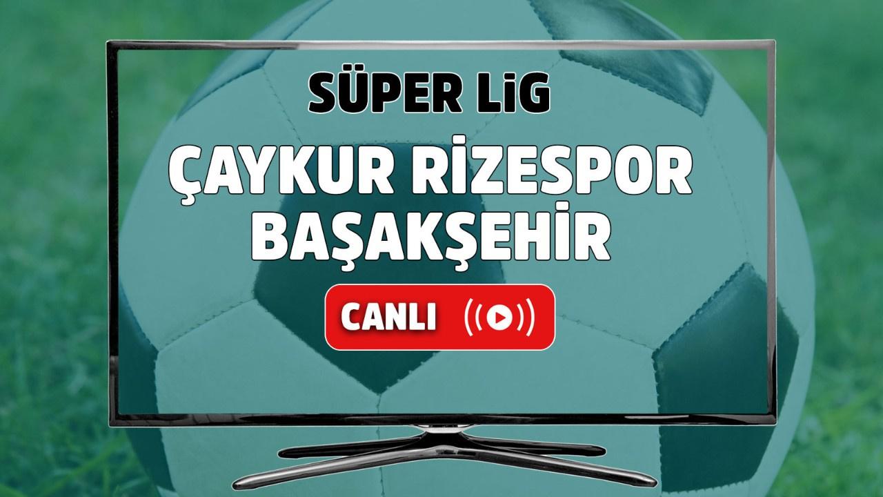 Çaykur Rizespor – İstanbul Başakşehir Canlı