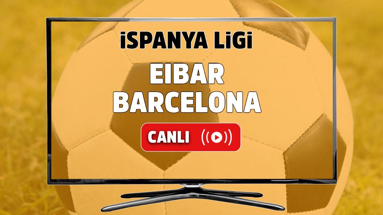 Eibar - Barcelona Canlı