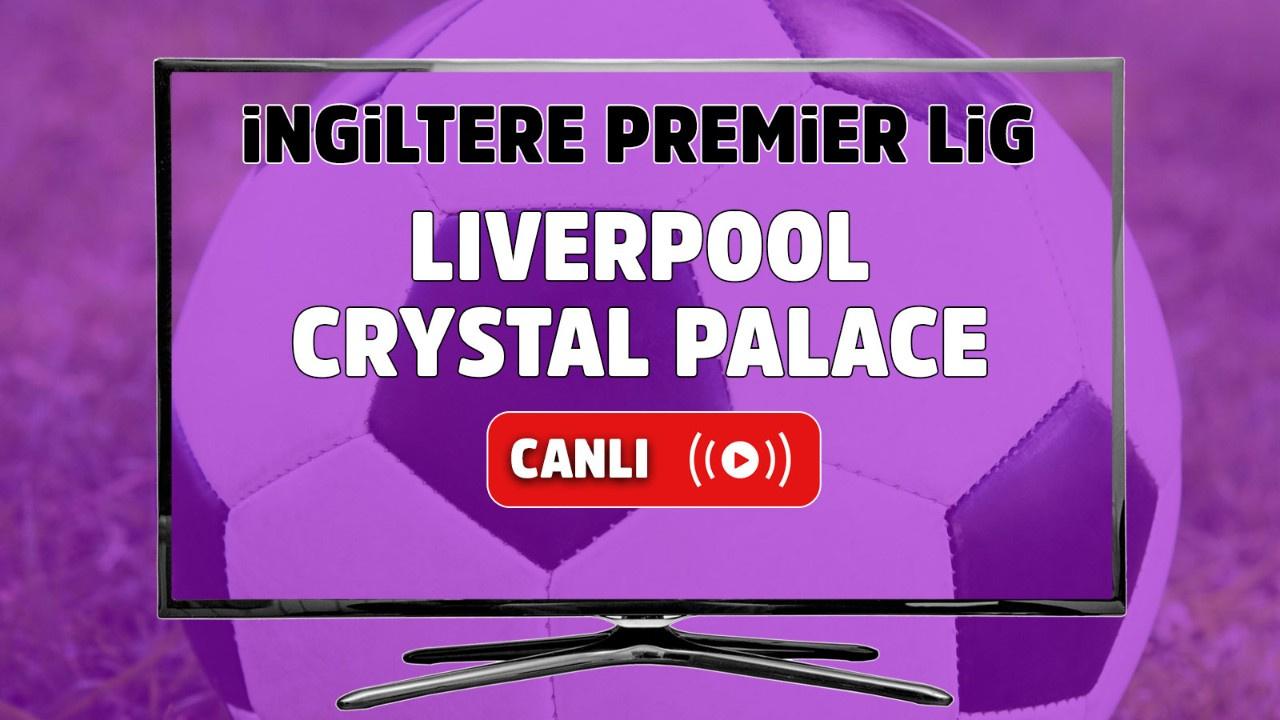 Liverpool – Crystal Palace Canlı