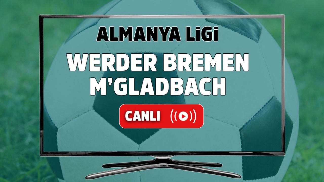 Werder Bremen – M'gladbach Canlı