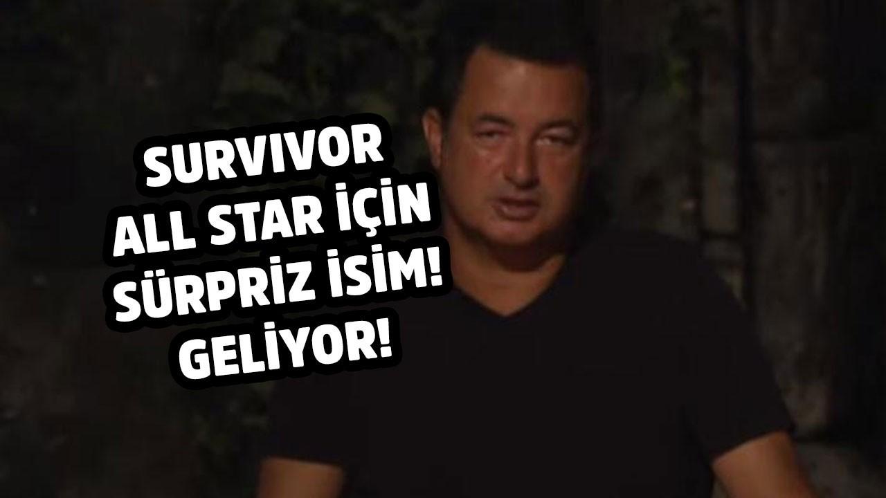 Acun Ilıcalı'dan Survivor All Star'a sürpriz isim!