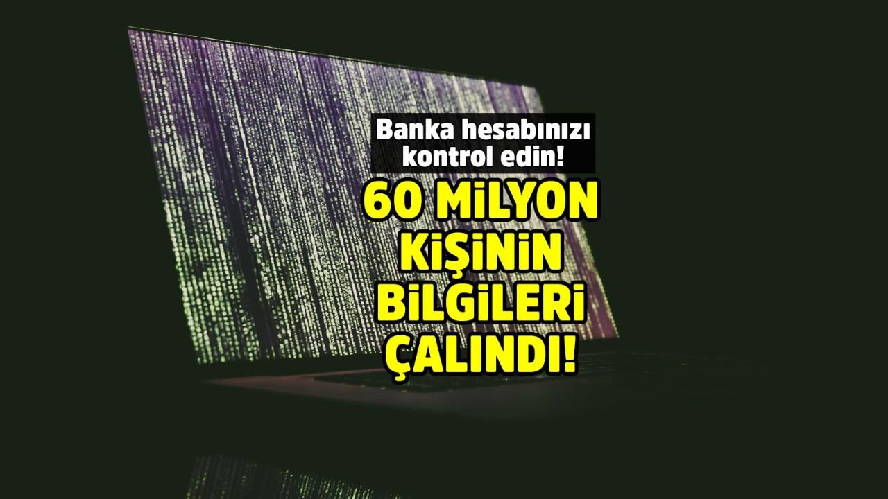 Türkiye tarihine geçer! 60 milyon kişinin banka verileri çalındı iddiası
