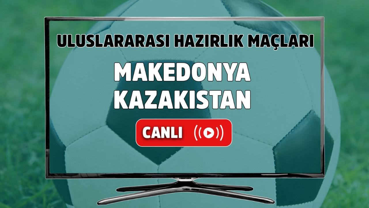 Makedonya - Kazakistan Canlı
