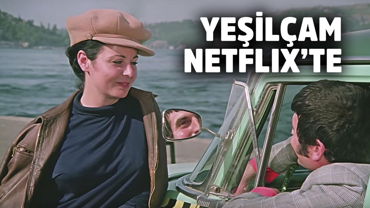Yeşilçam filmleri Netflix'te