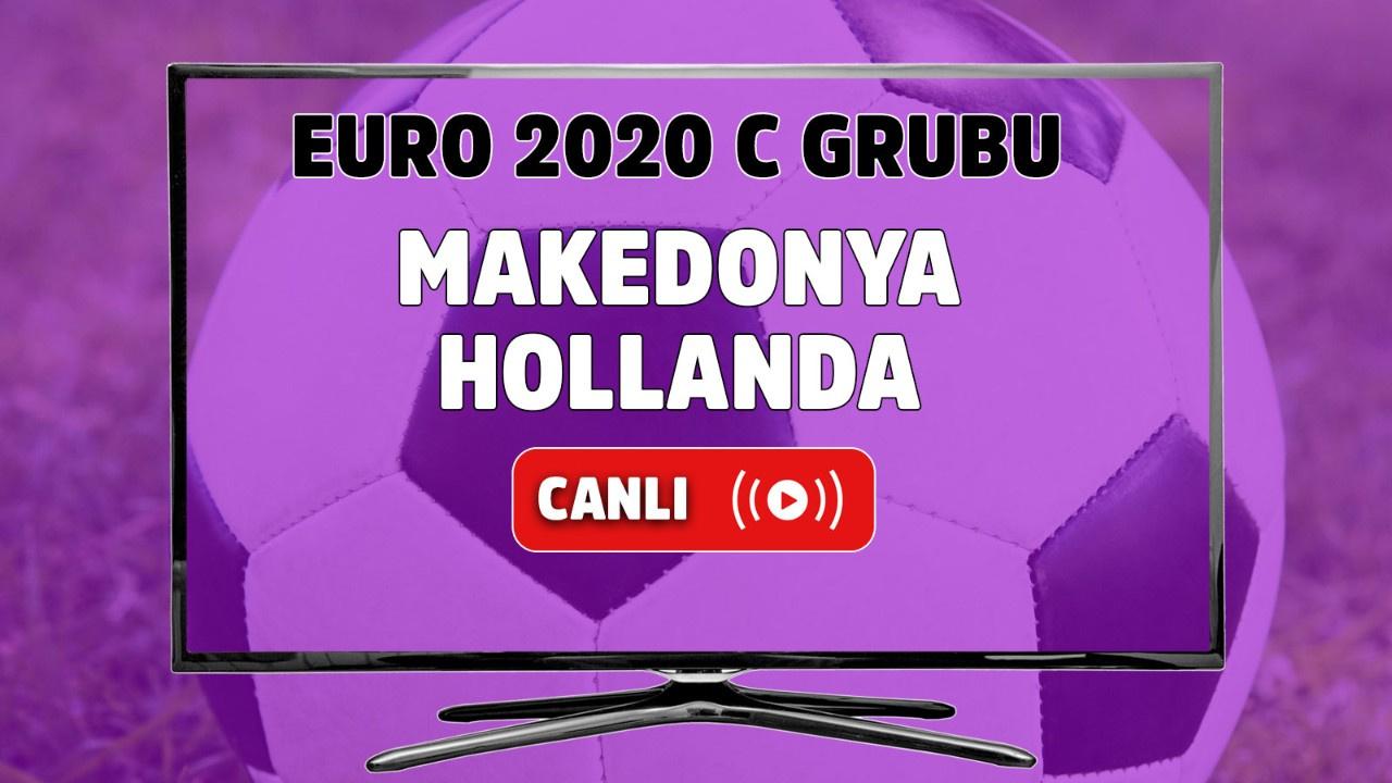 Makedonya - Hollanda Canlı maç izle