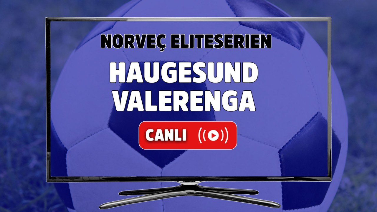 Haugesund - Valerenga Canlı