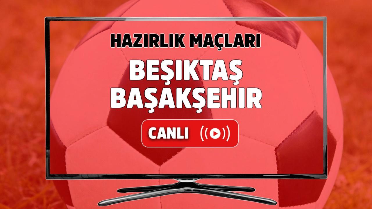 Beşiktaş - Başakşehir Canlı