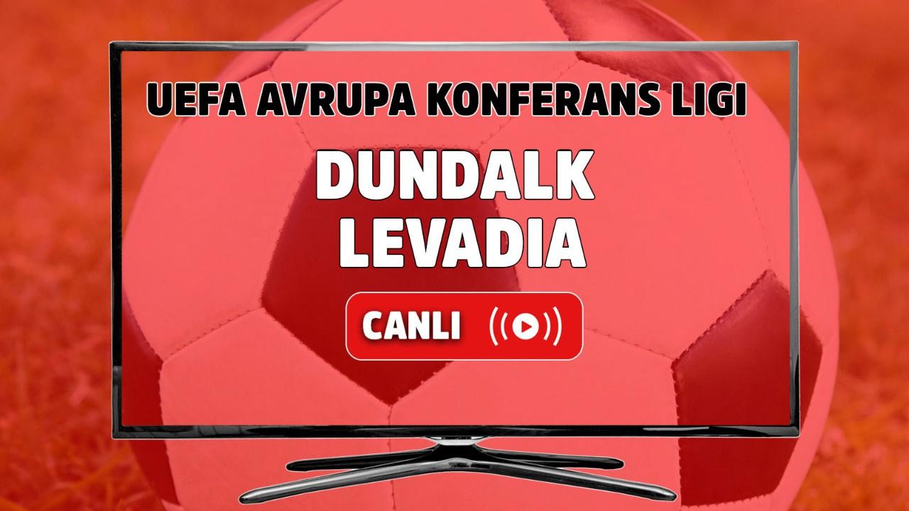 Dundalk - Levadia Canlı