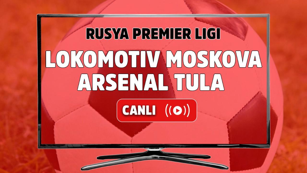 Lokomotiv Moskova - Arsenal Tula Canlı maç izle