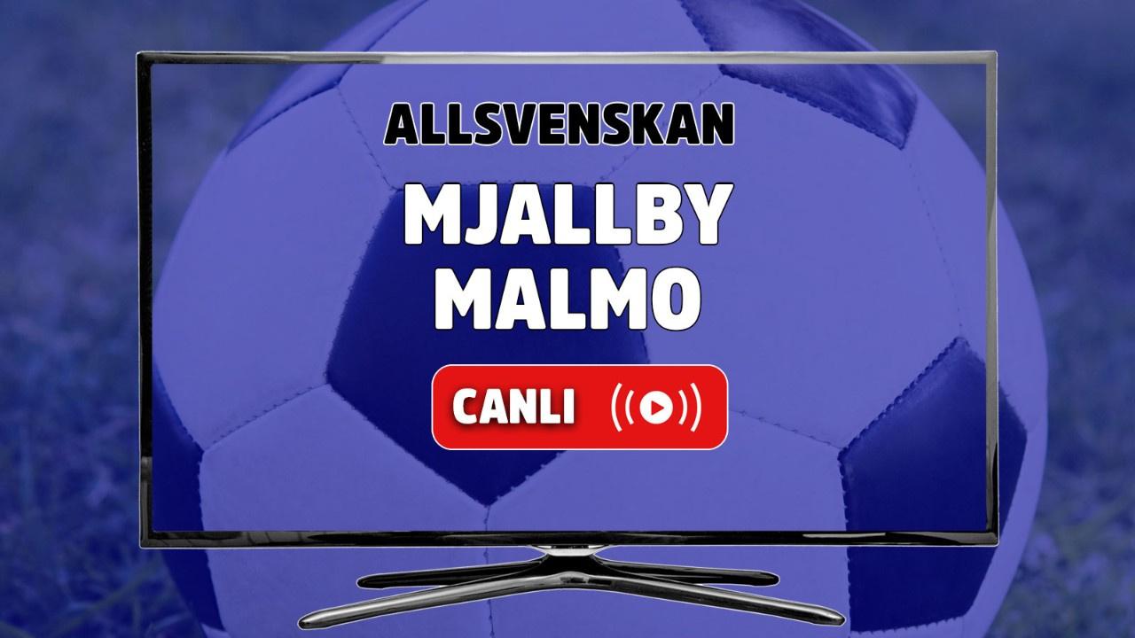 Mjallby - Malmö Canlı maç izle