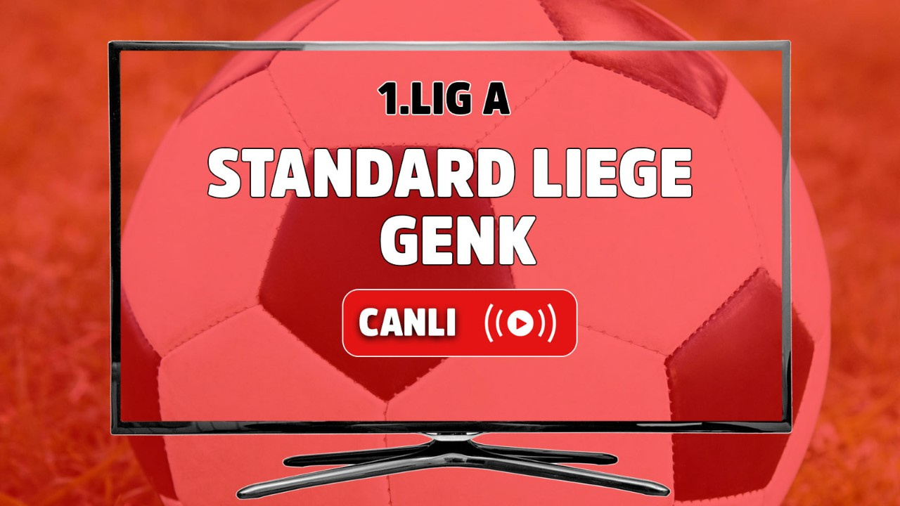 Standard Liege - Genk Canlı maç izle