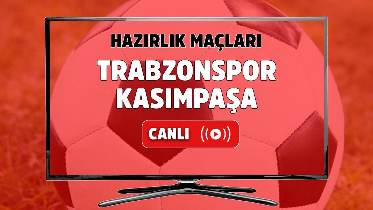 Trabzonspor - Kasımpaşa Canlı maç izle