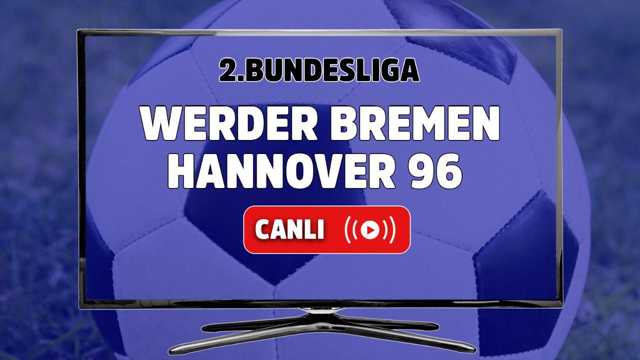 Werder Bremen - Hannover 96 Canlı maç izle