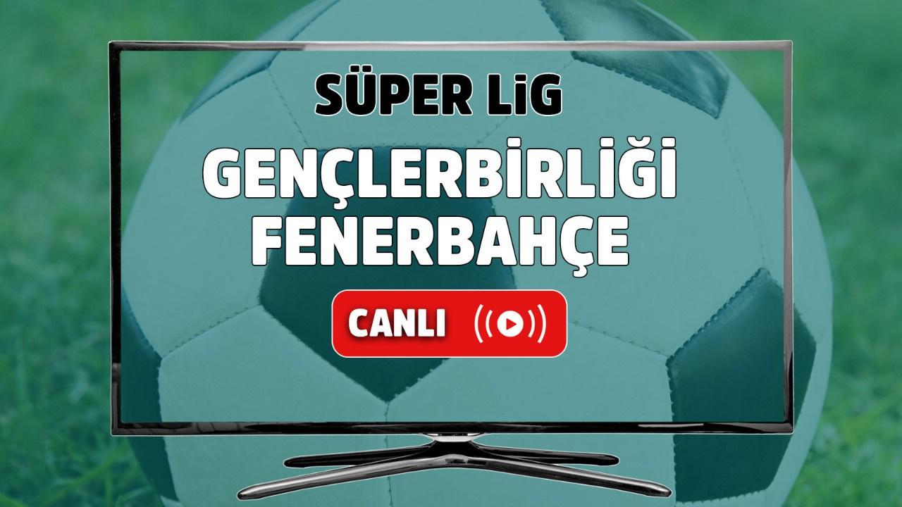 Gençlerbirliği – Fenerbahçe canlı izle