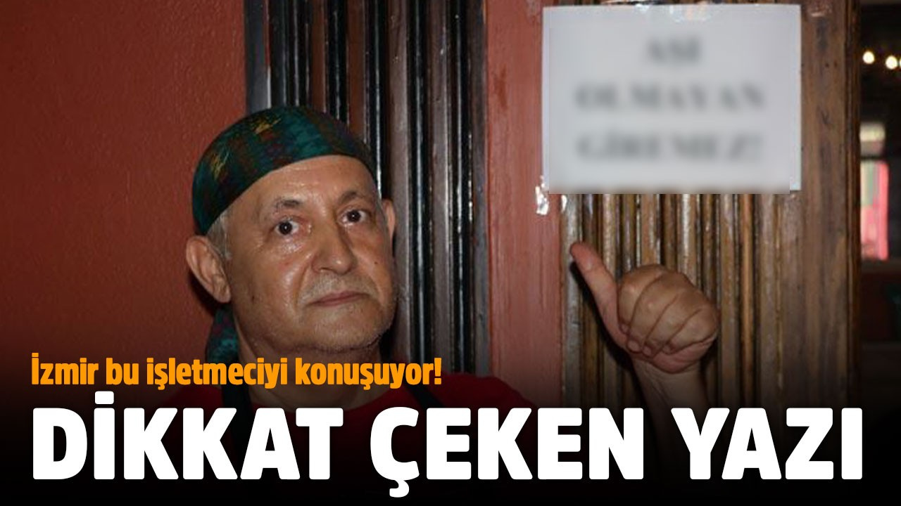 İzmir bu işletmeciyi konuşuyor! Dikkat çeken yazı
