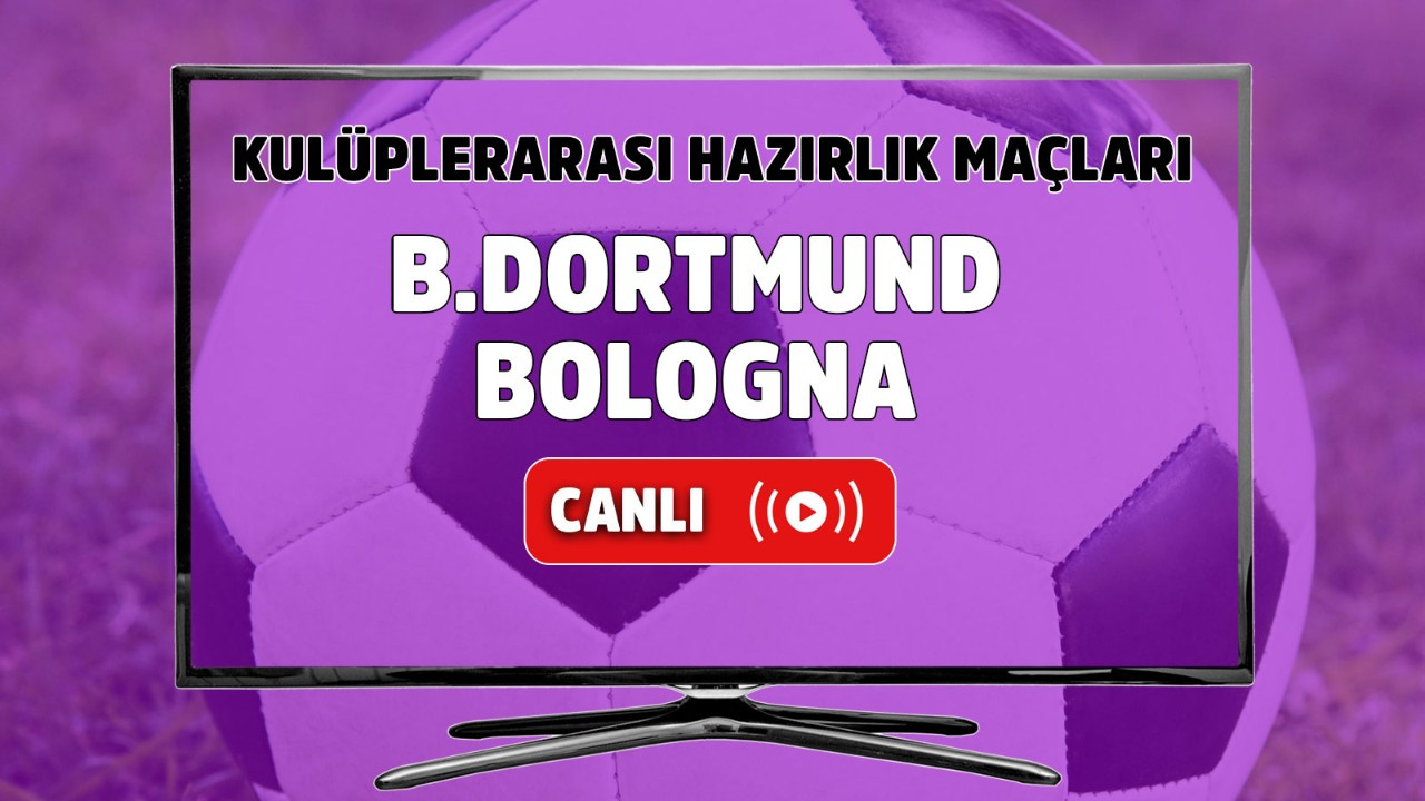 Borussia Dortmund – Bologna Canlı maç izle
