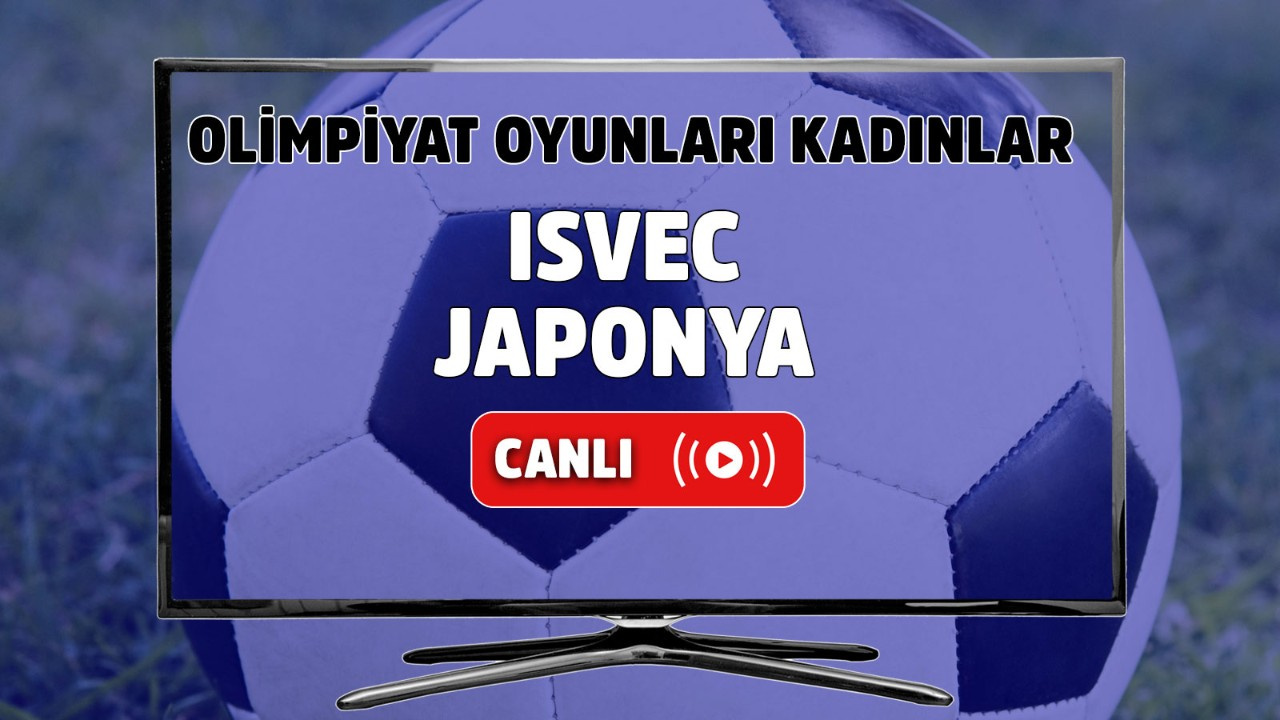 İsveç – Japonya Canlı maç izle