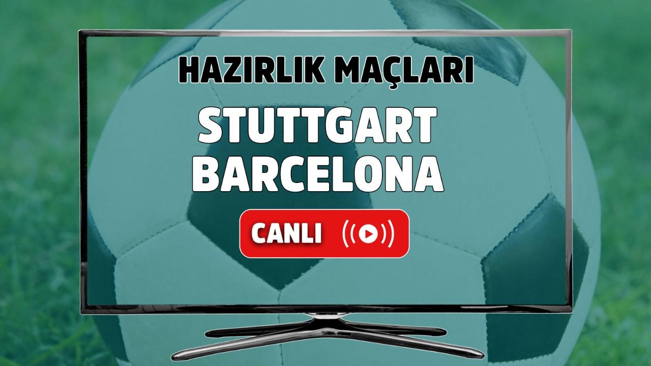 Stuttgart – Barcelona Canlı