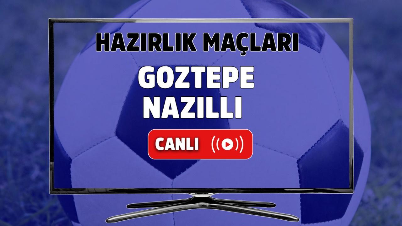Göztepe – Nazilli Belediyespor Canlı maç izle