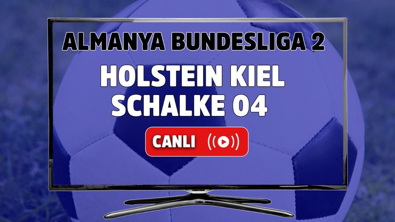 Holstein Kiel – Schalke 04 Canlı