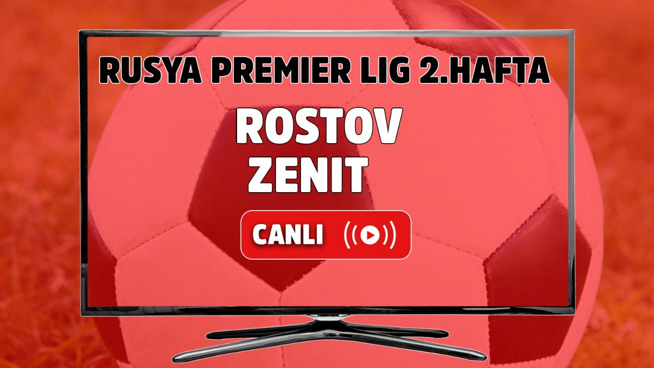 Rostov – Zenit Canlı maç izle