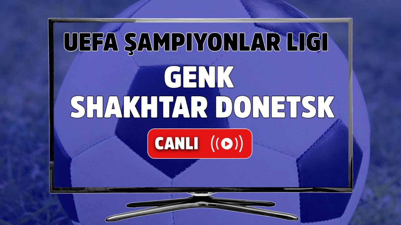 Genk – Shakhtar Donetsk Canlı Maç İzle
