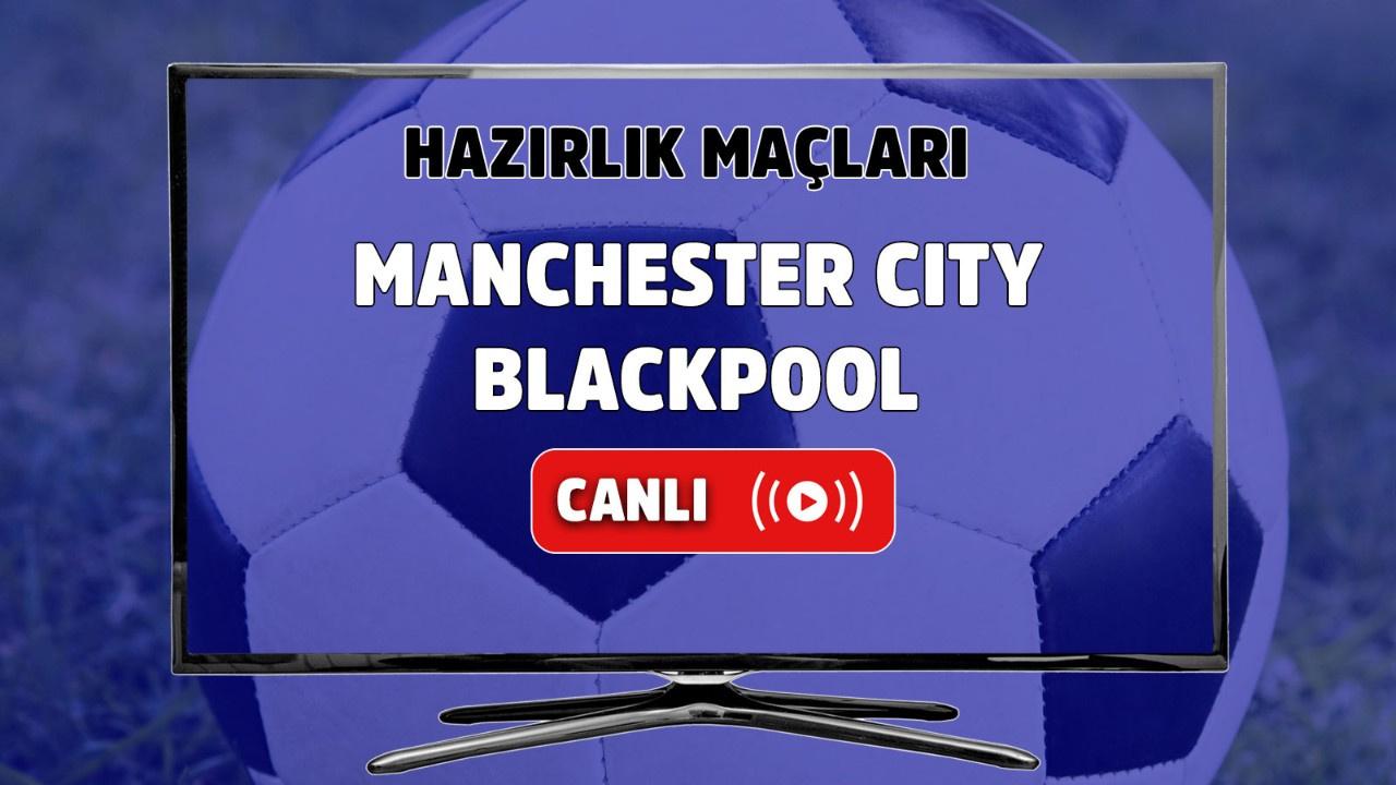 Manchester City – Blackpool Canlı