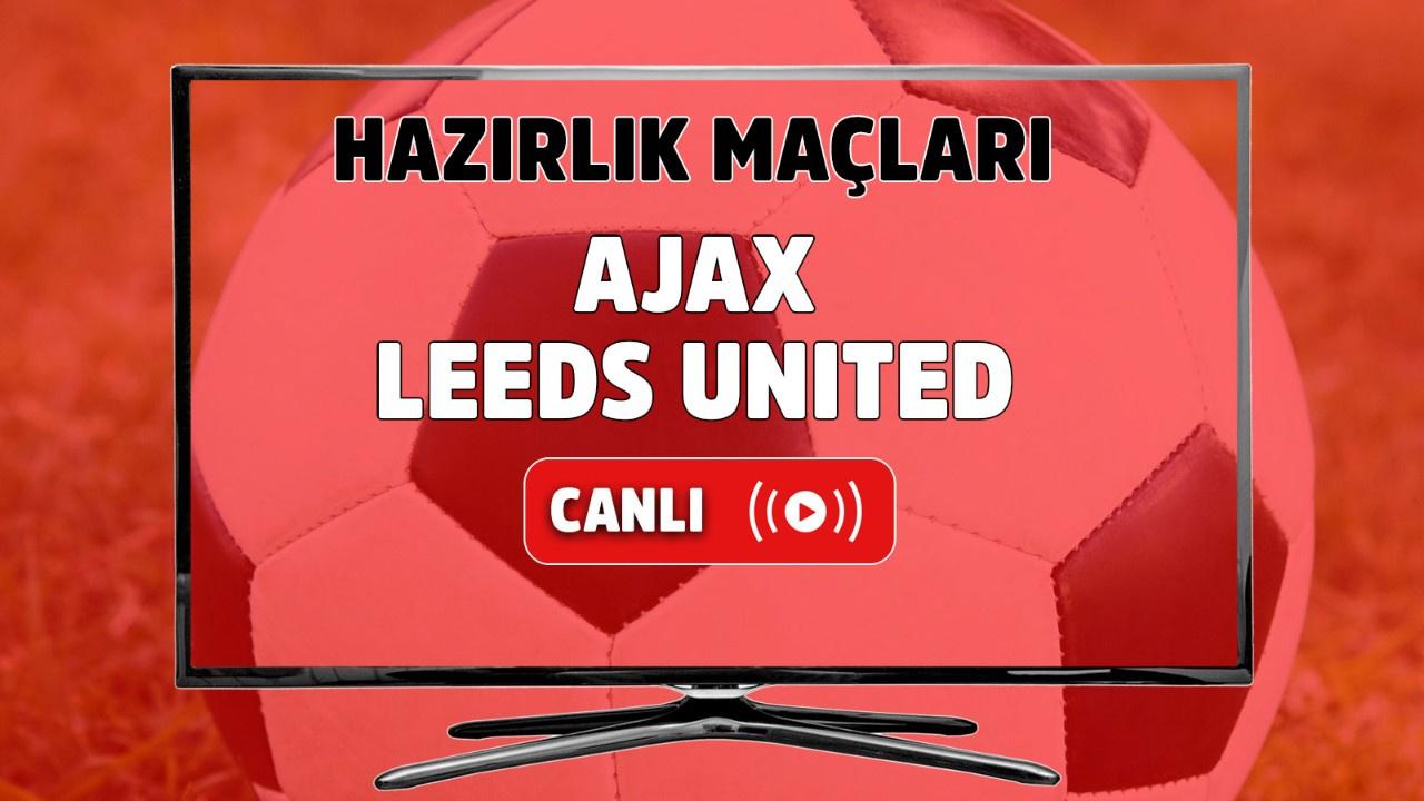 Ajax - Leeds United Canlı maç izle