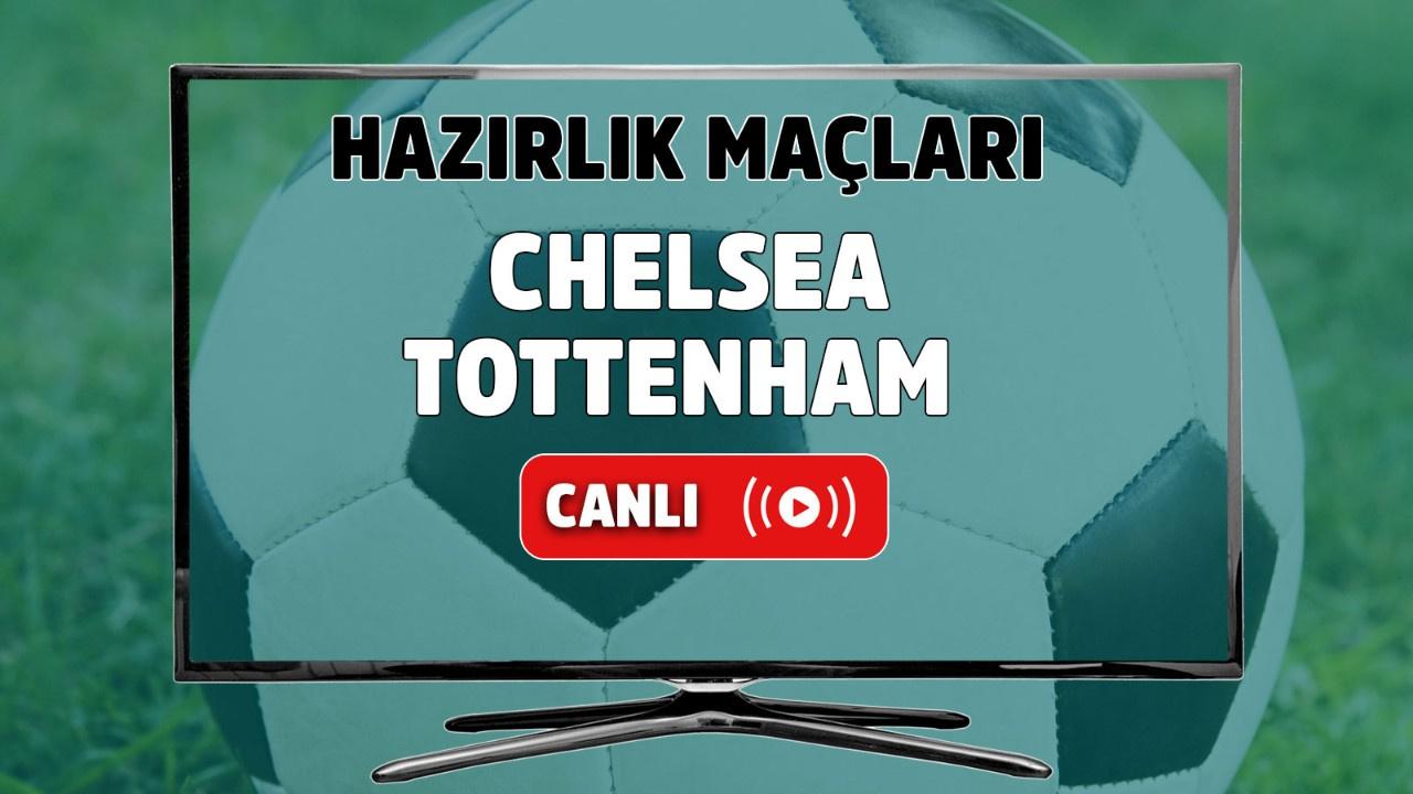Chelsea - Tottenham Canlı