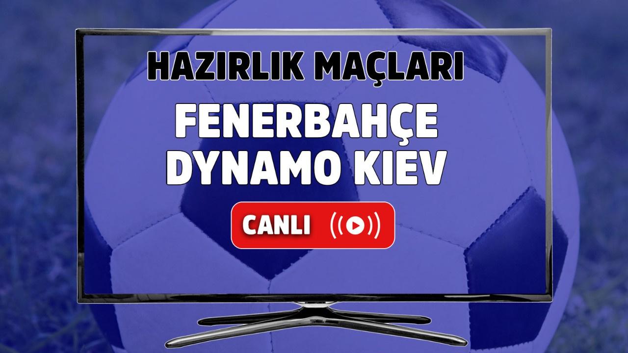 Fenerbahçe - Dynamo Kiev Canlı maç izle