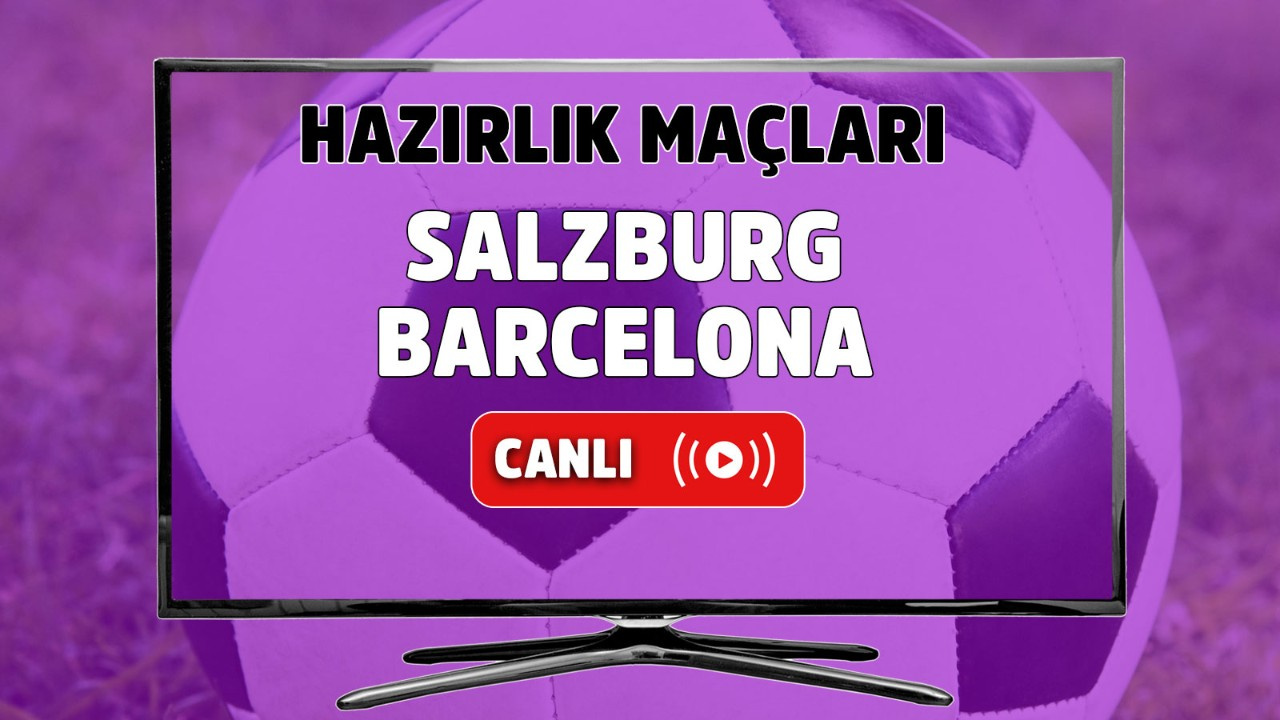 Salzburg - Barcelona Canlı maç izle