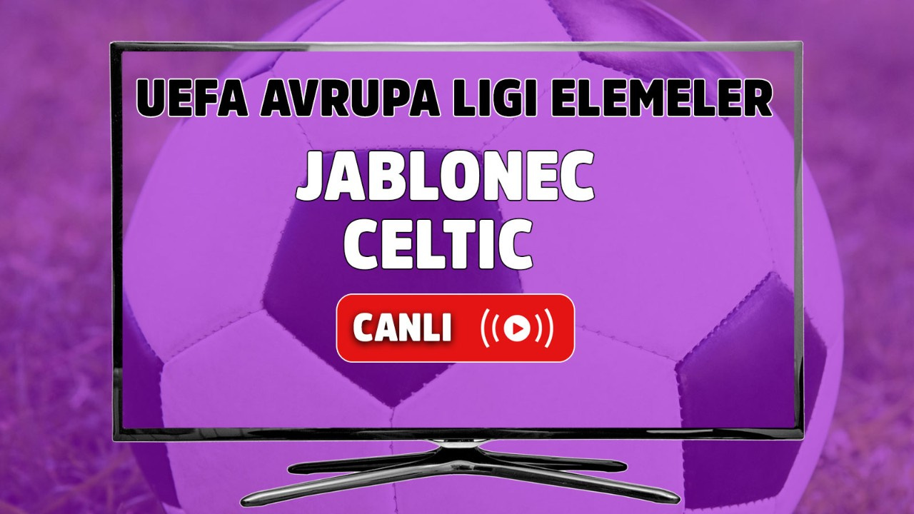 Jablonec – Celtic Canlı