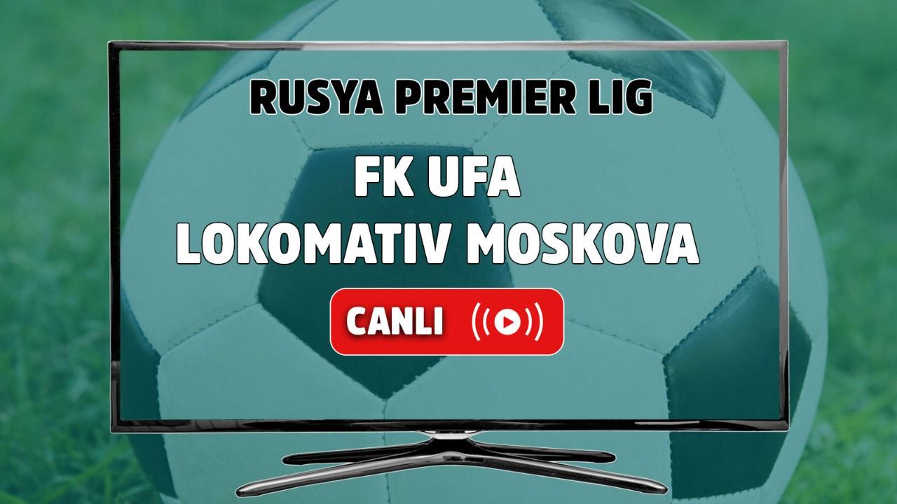 FK Ufa - Lokomativ Moskova Canlı