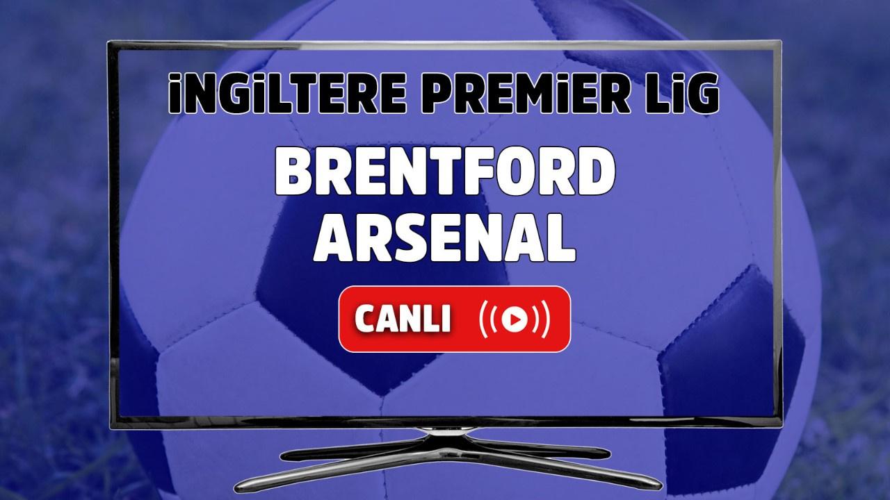 Brentford – Arsenal Maçı Canlı