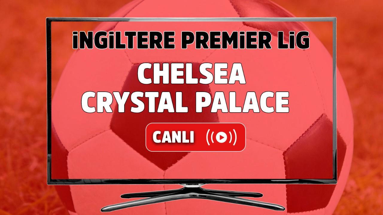 Chelsea – Crystal Palace Maçı Canlı