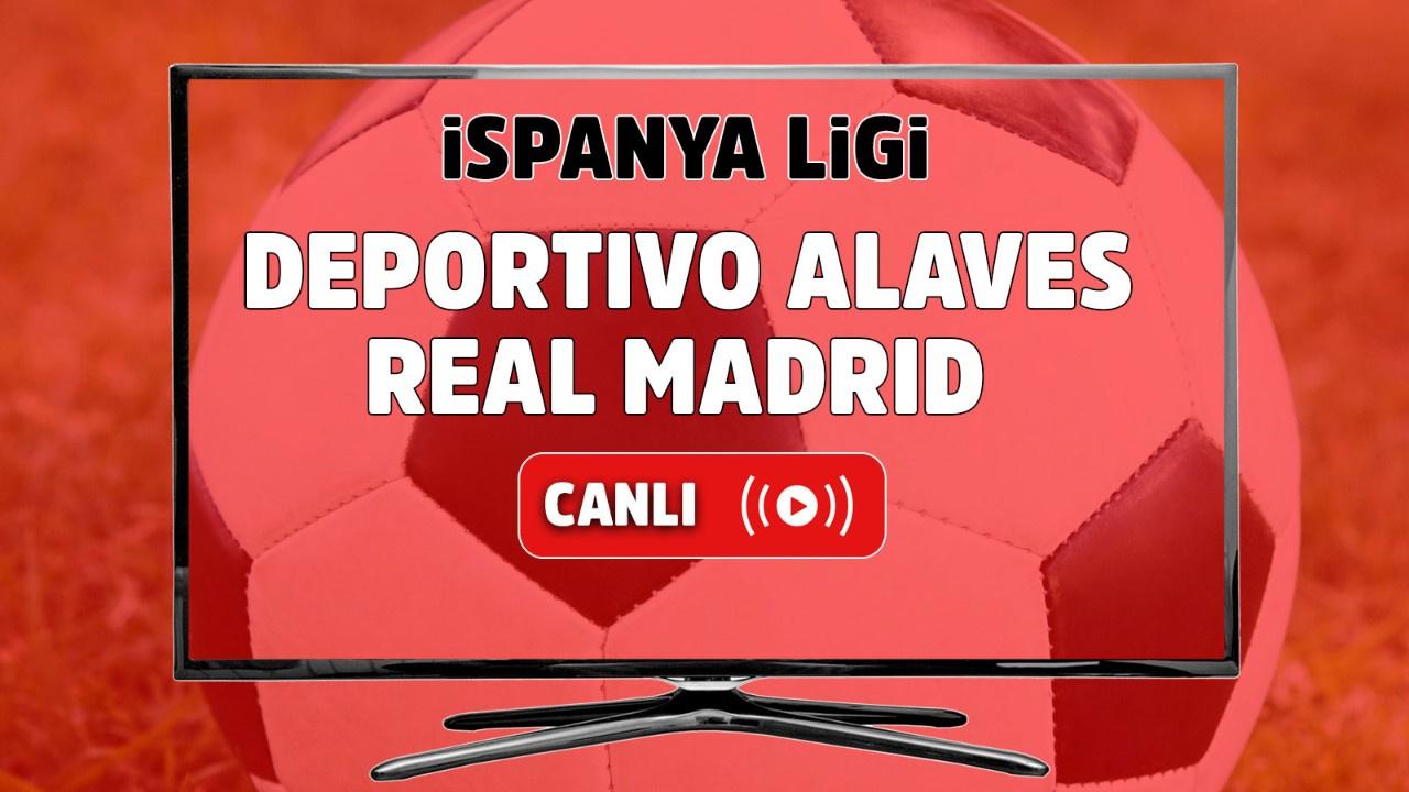 Deportivo Alaves - Real Madrid Canlı