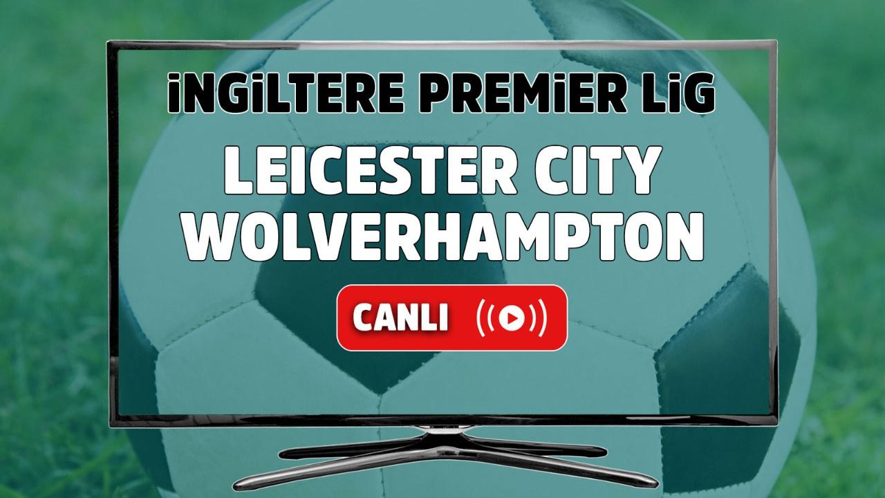 Leicester City – Wolverhampton Maçı Canlı