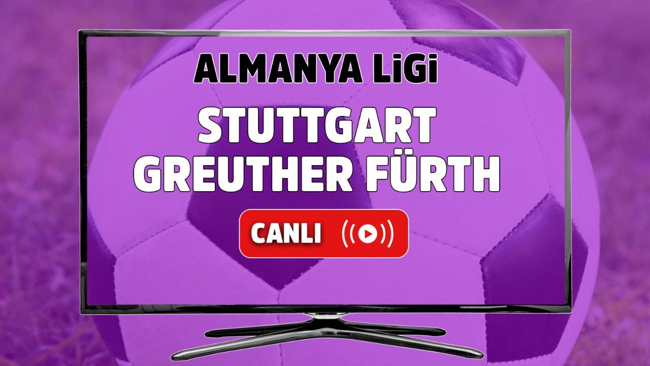 Stuttgart – Greuther Fürth Canlı